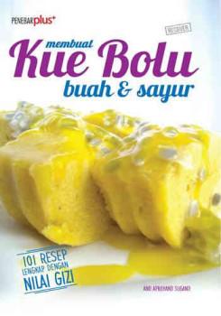 MEMBUAT KUE BOLU BUAH & SAYUR