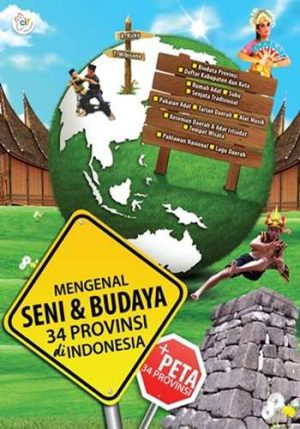 Mengenal Seni & Budaya 34 Provinsi di Indonesia