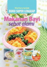 Buku Super Lengkap Makanan Bayi Sehat Alami