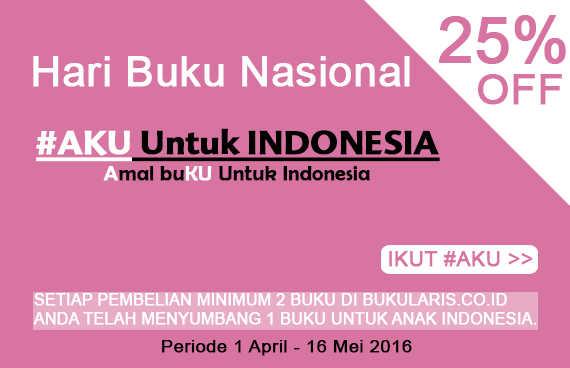 Program #AKU Untuk Indonesia, Diskon 25% + GRATIS 1 Buku!
