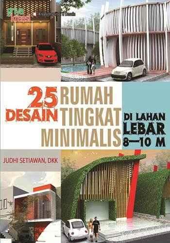 25 Desain Rumah Tingkat Minimalis di Lahan Lebar 8-10 m2