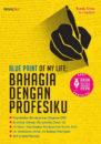 BLUE PRINT OF MYLIFE- BAHAGIA DENGAN PROFESIKU