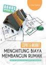 Cepat dan Akurat Menghitung Biaya Membangun Rumah