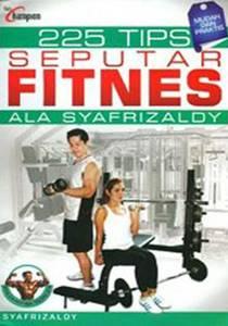 225 Tips Seputer Fitness Ala Syafrizaldy