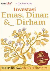 Investasi Emas,Dinar,Dirham