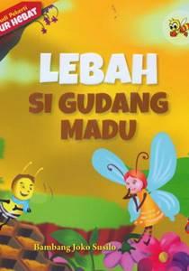 Cerita Fabel Seri Budi Pekerti Lebah Si Gudang Madu Toko Buku