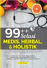 99++ solusi medis, herbal, & holistik